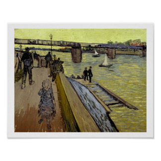 Le Pont de Trinquetaille in Arles 1888 oil on ca Posters