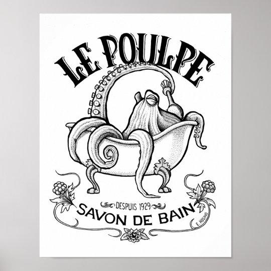 Le Poulpe Bath Soap Poster