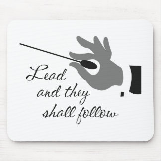 Lead And They Shall Follow Mousepad