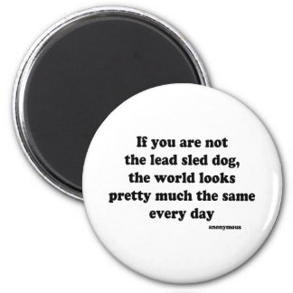 Lead Sled Dog quote 6 Cm Round Magnet