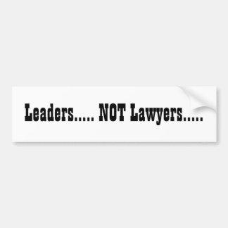 Leaders..... NOT Lawyers..... Car Bumper Sticker