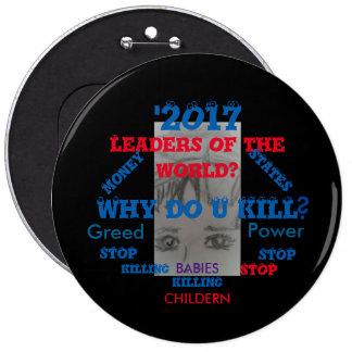 LEADERS STOP KILLING!!! 6 CM ROUND BADGE