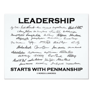 Leadership Starts With Penmanship (Signatures) 11 Cm X 14 Cm Invitation Card