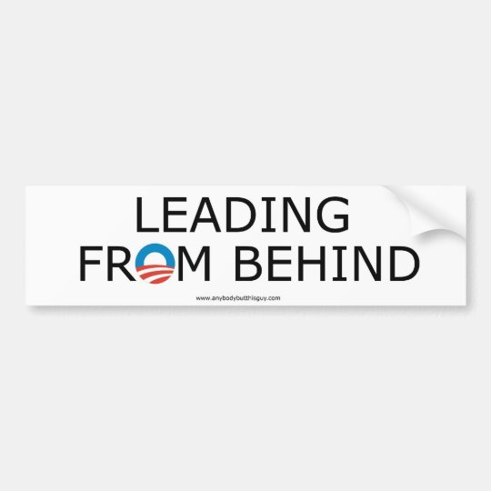 Leading From Behind- Bumper Stickers