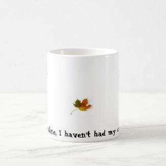 Leaf me alone, I haven't had my coffee yet! Coffee Mug