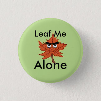 Leaf me alone Pun 3 Cm Round Badge