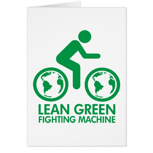 Lean Green Fighting Machine Greeting Card