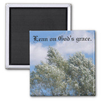 Lean on God's Grace Square Magnet