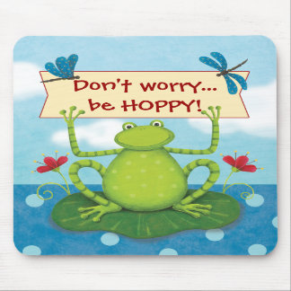 Leap Frog - Don't Worry... Be HOPPY Mousepad