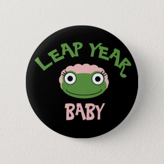 Leap Year Baby 6 Cm Round Badge