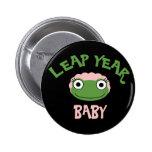 Leap Year Baby 6 Cm Round Badge