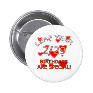 Leap Year Birthdays Are Special! 6 Cm Round Badge