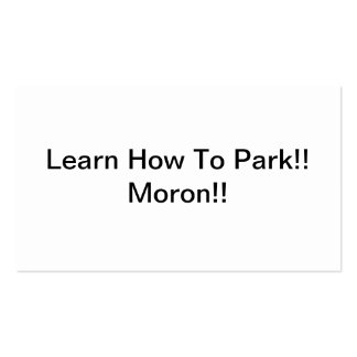 Learn How To Park Moron Pack Of Standard Business Cards