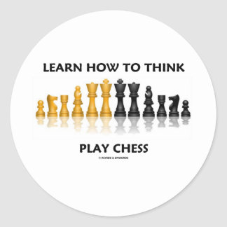 Learn How To Think Play Chess (Chess Attitude) Round Sticker