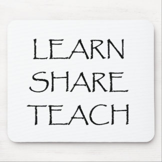 Learn Share Teach Mouse Pad
