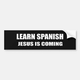 LEARN SPANISH. JESUS IS COMING. BUMPER STICKER