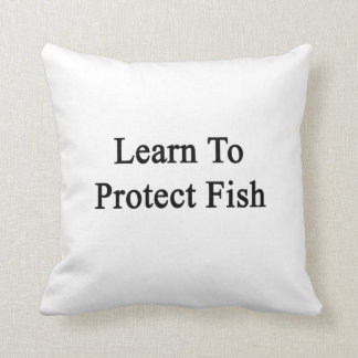 Learn To Protect Fish Cushion