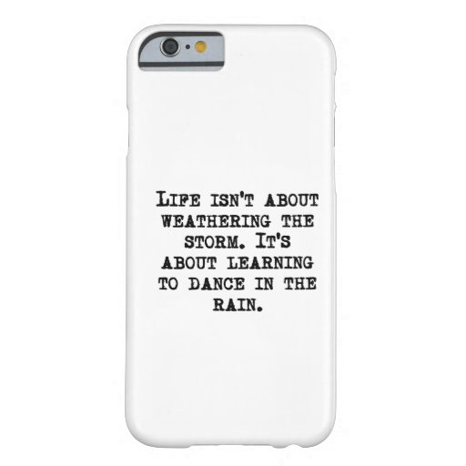 Learning To Dance In The Rain iPhone 6 Case