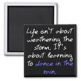 Learning To Dance In The Rain Magnet