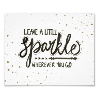 Leave A Little Sparkle Wherever You Go Photo Print