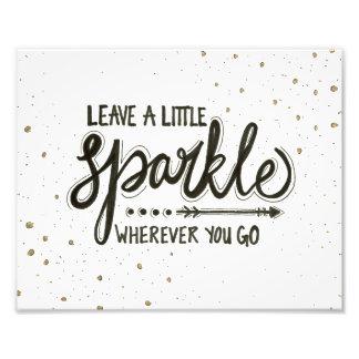 Leave A Little Sparkle Wherever You Go Photograph