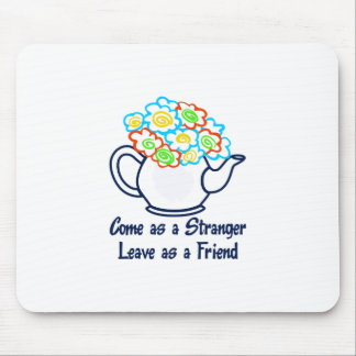 LEAVE AS A FRIEND MOUSE PAD