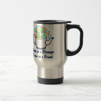 LEAVE AS A FRIEND STAINLESS STEEL TRAVEL MUG
