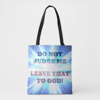 Leave Judgment to God Tote Bag