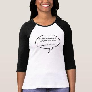 Leave me a comment. T-Shirt