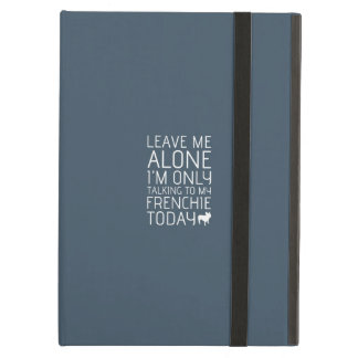 Leave Me Alone, Blue Case For iPad Air