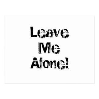 Leave Me Alone. Grungy Font. Black White Custom Postcard