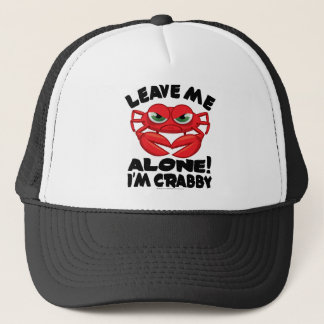 Leave Me Alone I'm Crabby Trucker Hat