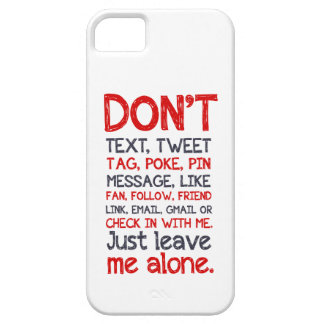 Leave Me Alone iPhone 5 Cases