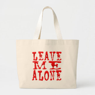 Leave Me Alone Large Tote Bag