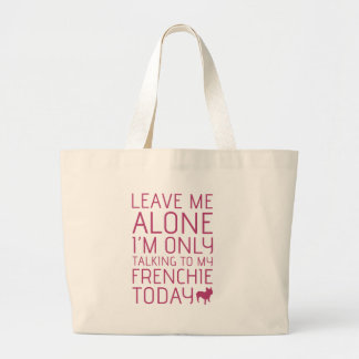 Leave Me Alone, Pink Large Tote Bag