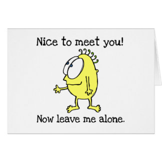 Leave Me Alone T-shirts and Gifts Greeting Card