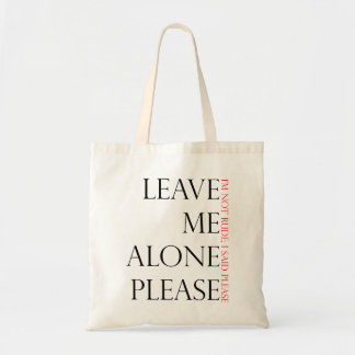 Leave Me Alone Tote Budget Tote Bag