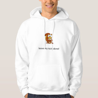 leave my nuts alone! hoodie
