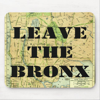 LEAVE THE BRONX MOUSE PAD