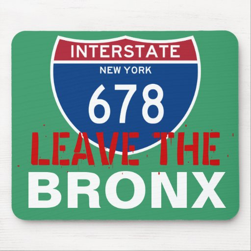 LEAVE THE BRONX! MOUSEPADS