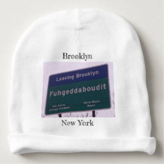 Leaving Brooklyn New York Fuhgeddaboudit Baby Beanie