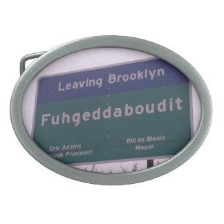 Leaving Brooklyn New York Fuhgeddaboudit Oval Belt Buckle