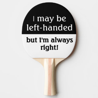 Left-handed people Humor Ping Pong Paddle