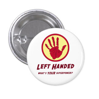 Left Handed Super Power 3 Cm Round Badge