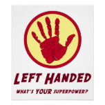 Left Handed Super Power Poster