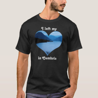 Left My Heart Lake District Cumbria England T-Shirt