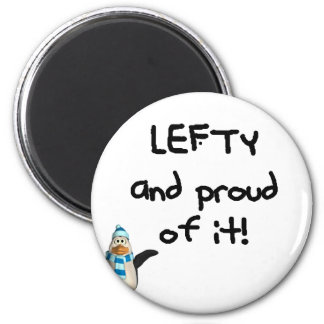 Lefty and Proud of it! With penguin, black writing 6 Cm Round Magnet