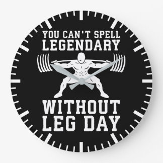 Leg Day - Legendary - Squat - Gym Inspirational Large Clock