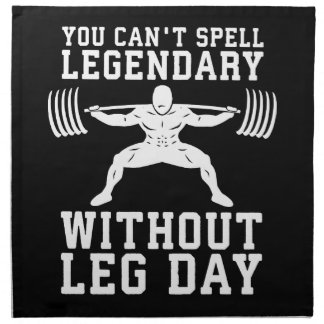 Leg Day - Legendary - Squat - Gym Inspirational Napkin