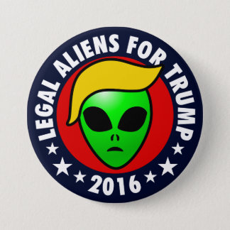 Legal Aliens For Donald Trump President in 2016 7.5 Cm Round Badge